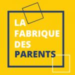 LA FABRIQUE DES PARENTS